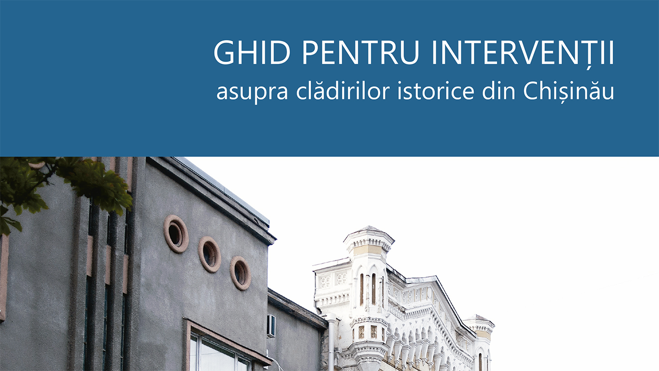 Guidelines for Intervention on Historic Buildings in Chisinau